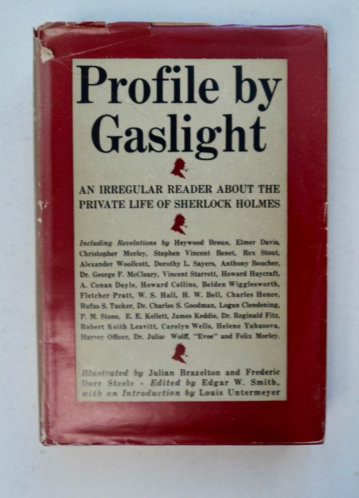 Profile By Gaslight: An Irregular Reader about the Private Life of Sherlock Holmes. Edgar W. SMITH, ed.