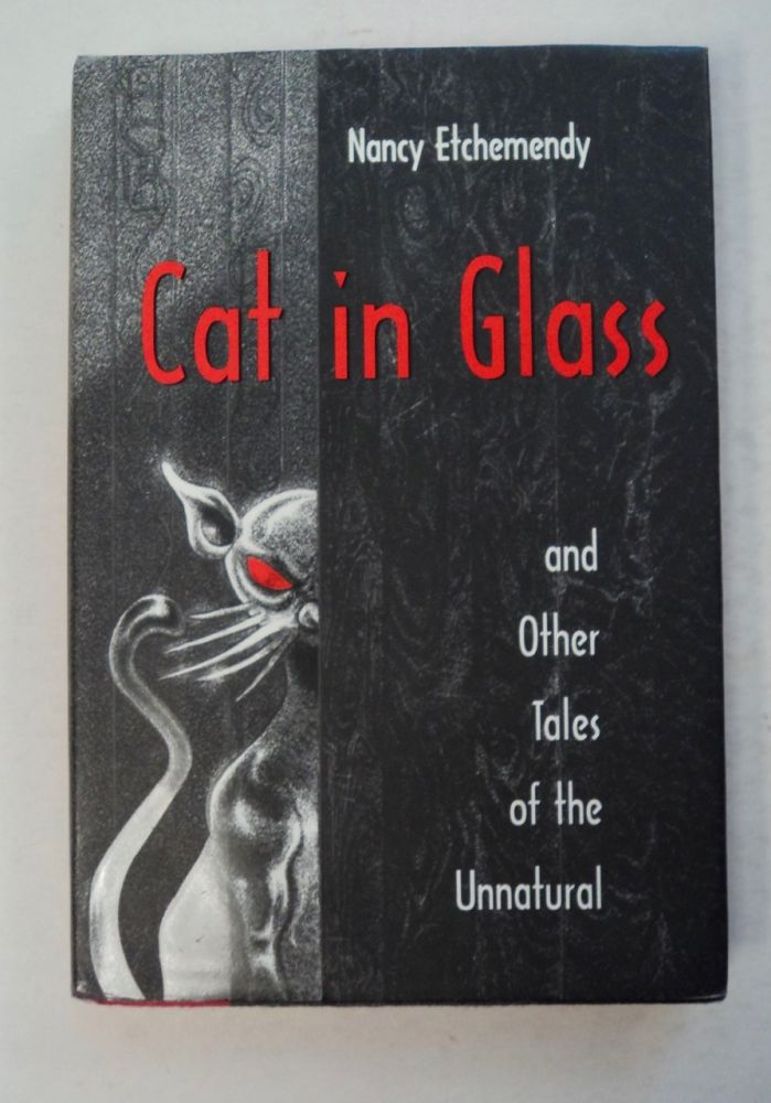 Cat in Glass and Other Tales of the Unnatural. Nancy ETCHEMENDY.