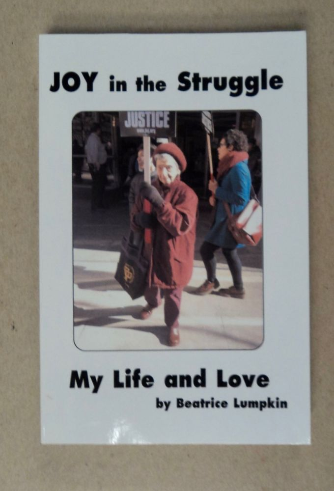 Joy in the Struggle: My Life and Love. Beatrice LUMPKIN.