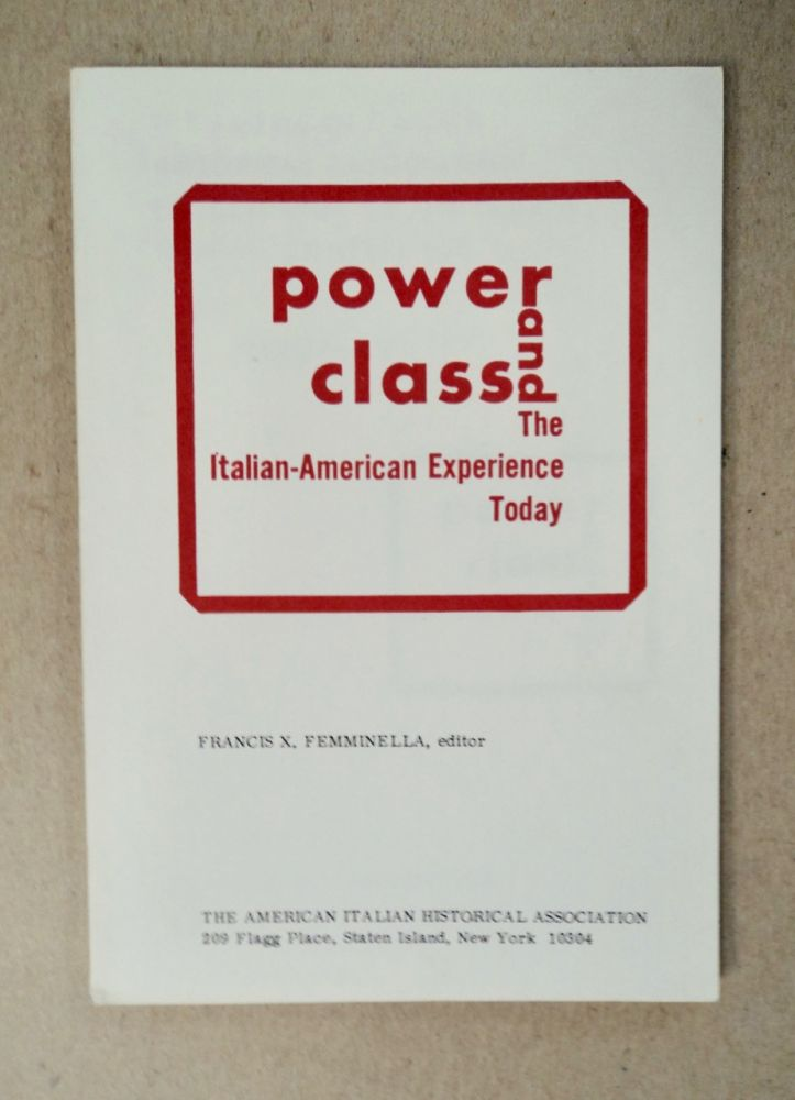 Power and Class: The Italian-American Experience Today. Francis X. FEMMINELLA, ed.