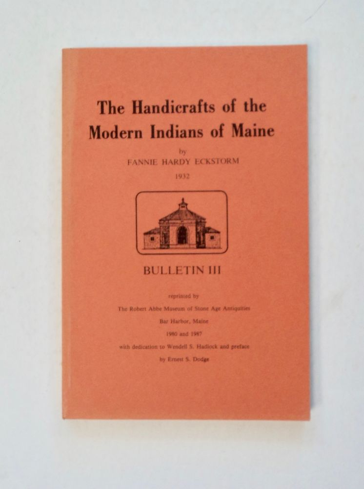 The Handicrafts of the Modern Indians of Maine. Fannie Hardy ECKSTORM.