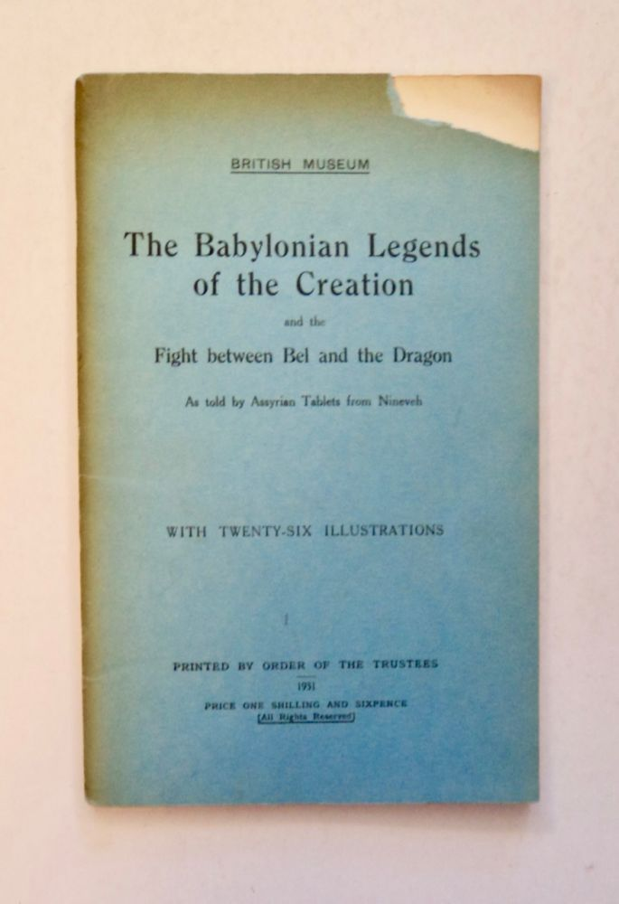 The Babylonian Legends of the Creation and the Fight between Bel and the Dragon as Told by Assyrian Tablets from Nineveh. E. A. Wallis BUDGE.