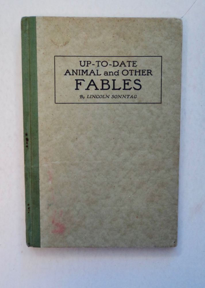 Up-to-Date Animal and Other Fables. Lincoln SONNTAG.