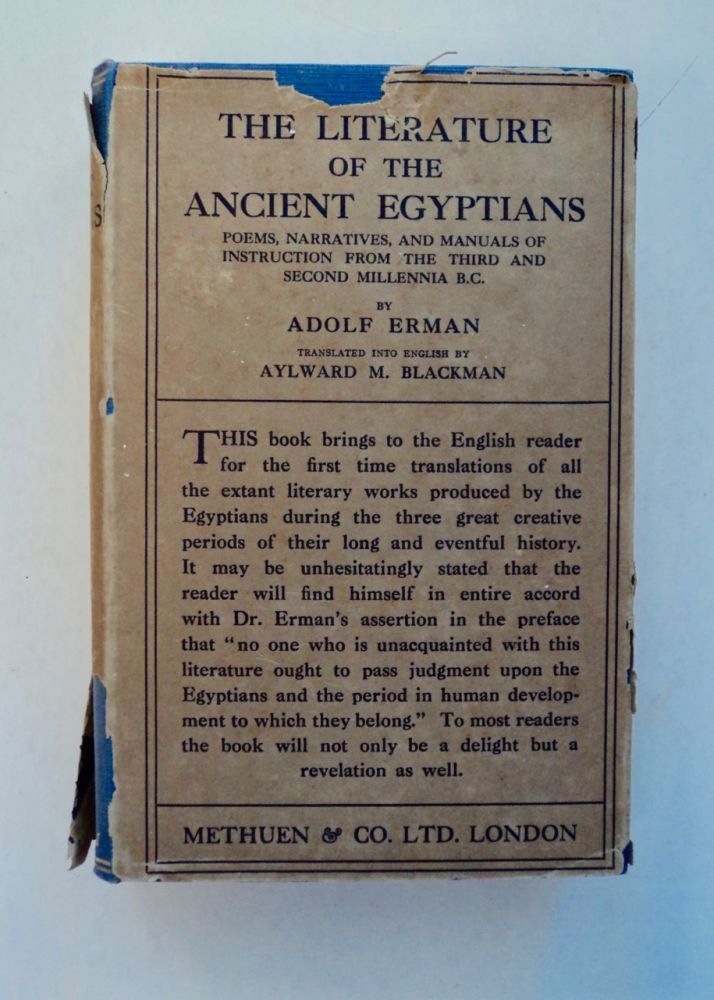 The Literature of the Ancient Egyptains: Poems, Narratives, and Manuals of Instruction from the Third and Second Millenia B.C. Adolf ERMAN.