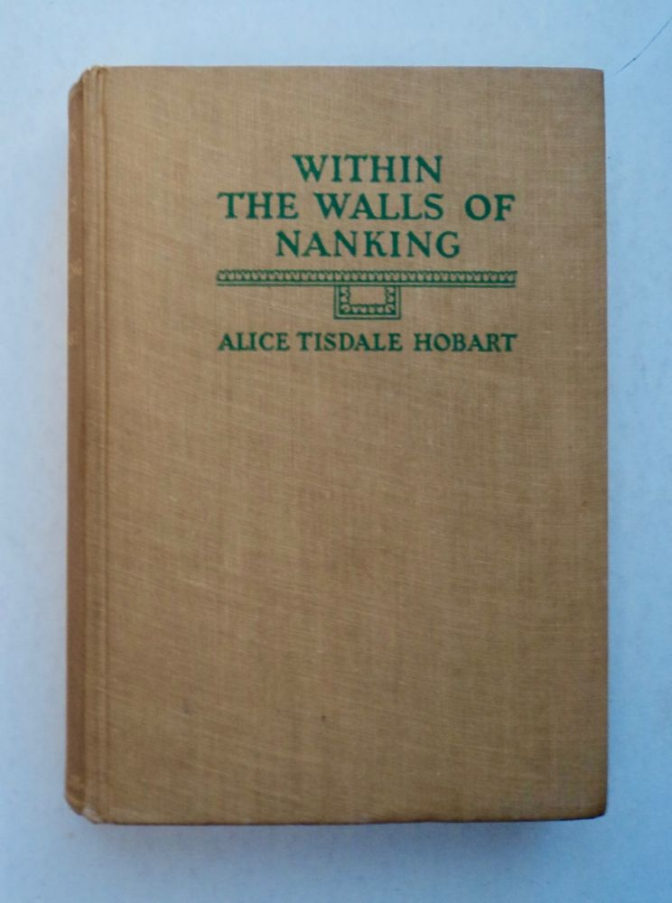 Within the Walls of Nanking. Alice Tisdale HOBART.