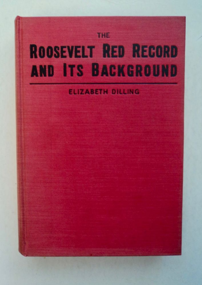 The Roosevelt Red Record and Its Background. Elizabeth DILLING.