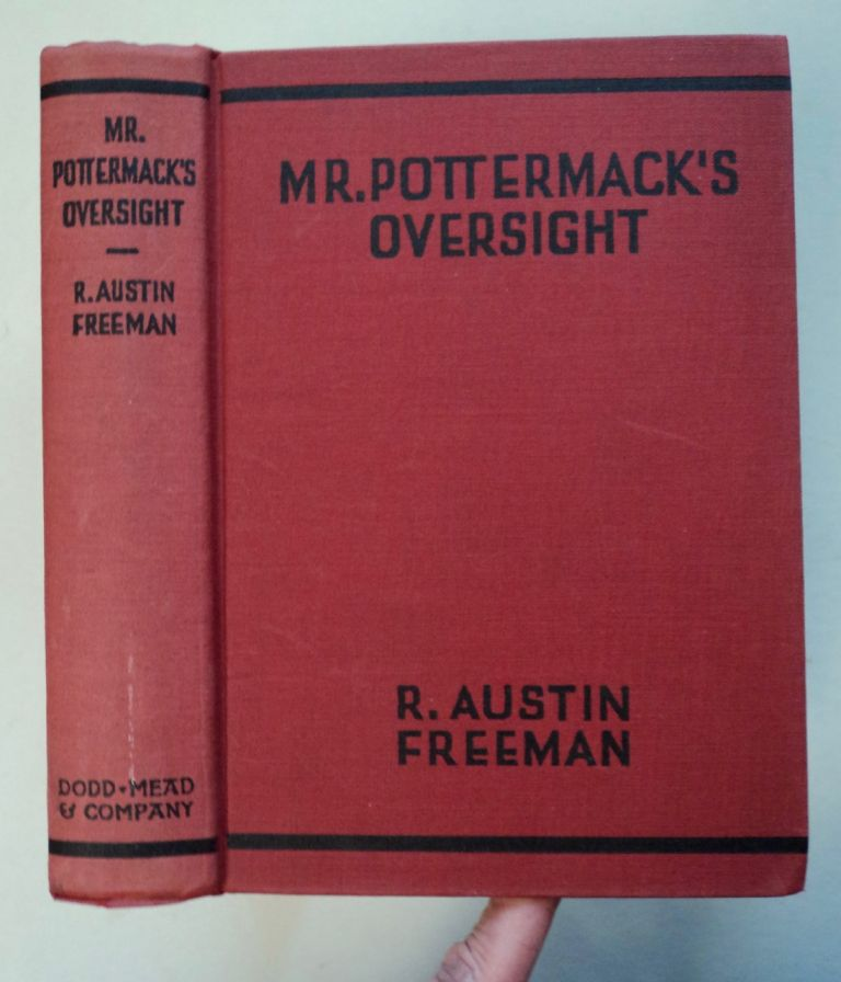 Mr. Pottermack's Oversight: A Detective Story. R. Austin FREEMAN.