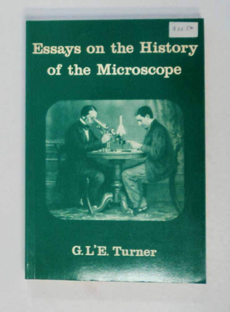 Essays on the History of the Microscope. G. L'E TURNER.