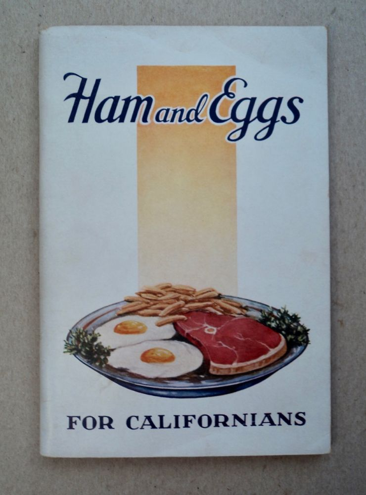 Life Begins at Fifty, $30 a Week for Life: Questions and Answers, California State Retirement Life Payments Act (cover title: Ham and Eggs for Californians). THIRTY DOLLARS A. WEEK FOR LIFE CALIFORNIA PANSION PLAN.