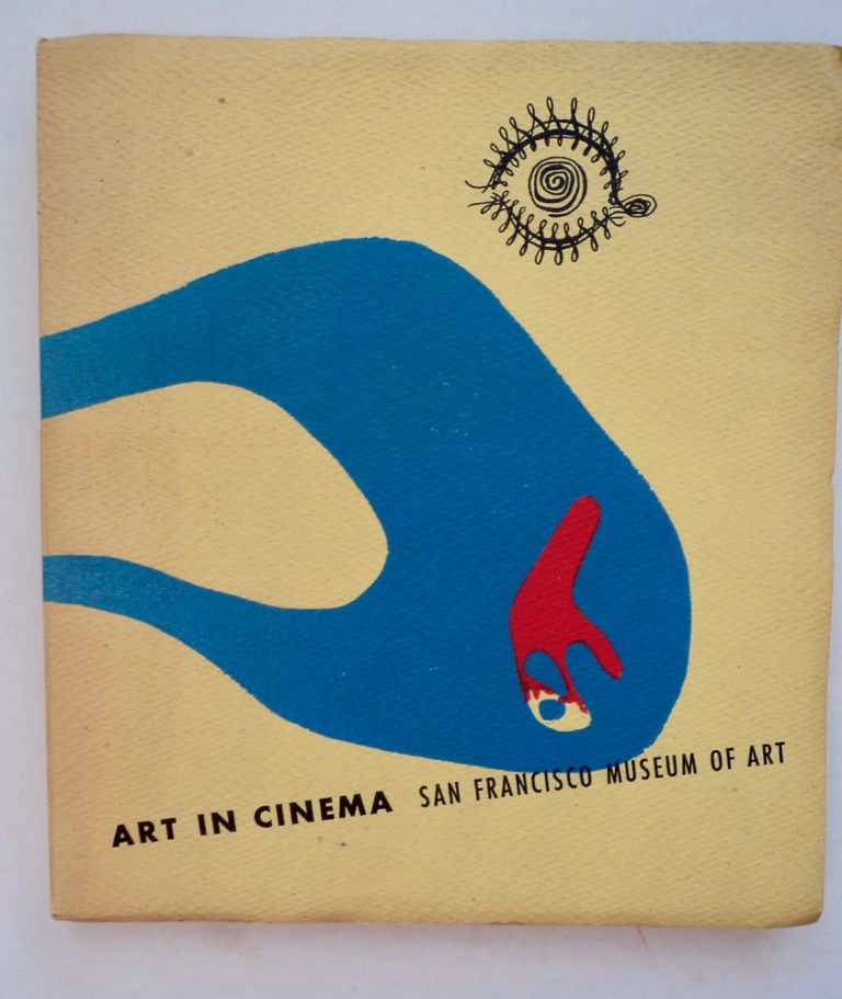Art in Cinema: A Symposium on the Avantgarde Film together with Program Notes and References for Series One of Art in Cinema. Frank STAUFFACHER, ed.