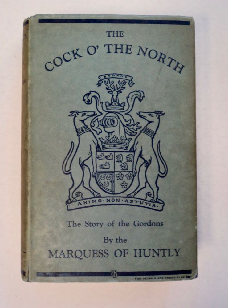 The Cock o' the North. Charles GORDON, Eleventh Marquess of Huntley.