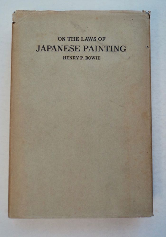 On the Laws of Japanese Painting. Henry P. BOWIE.