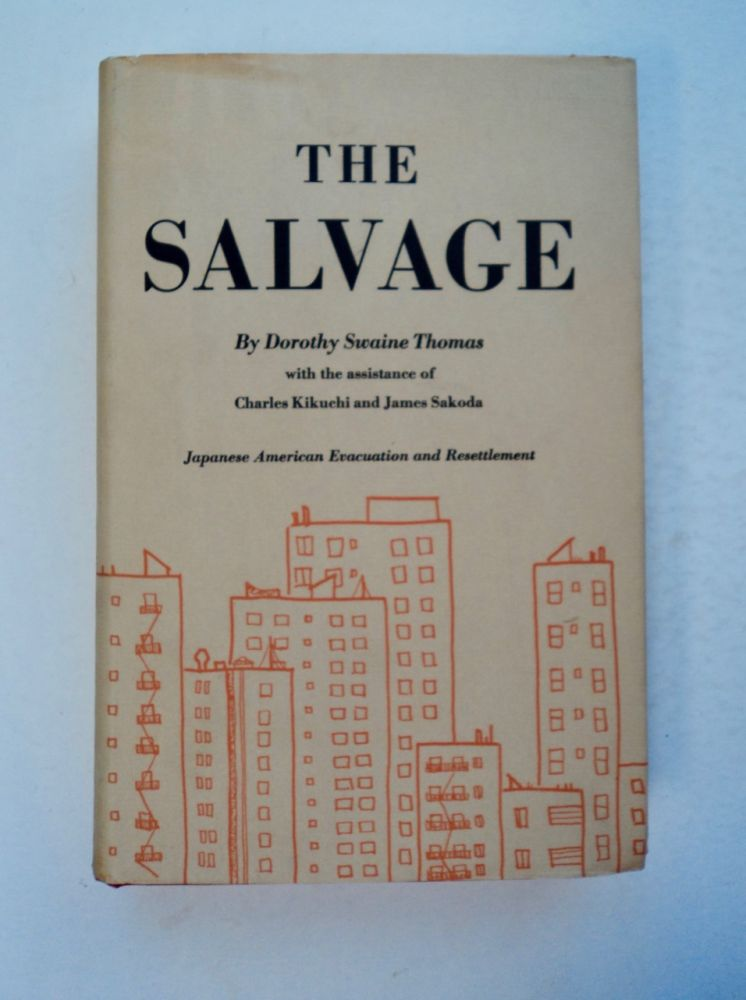 The Salvage: Japanese American Evacuation and Resettlement. Dorothy Swaine THOMAS, the assistance of Charles Kikuchi, James Sakoda.