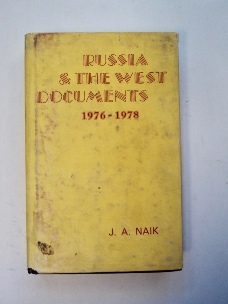Russia and the West: Documents 1976-1978. J. A. NAIK, ed.