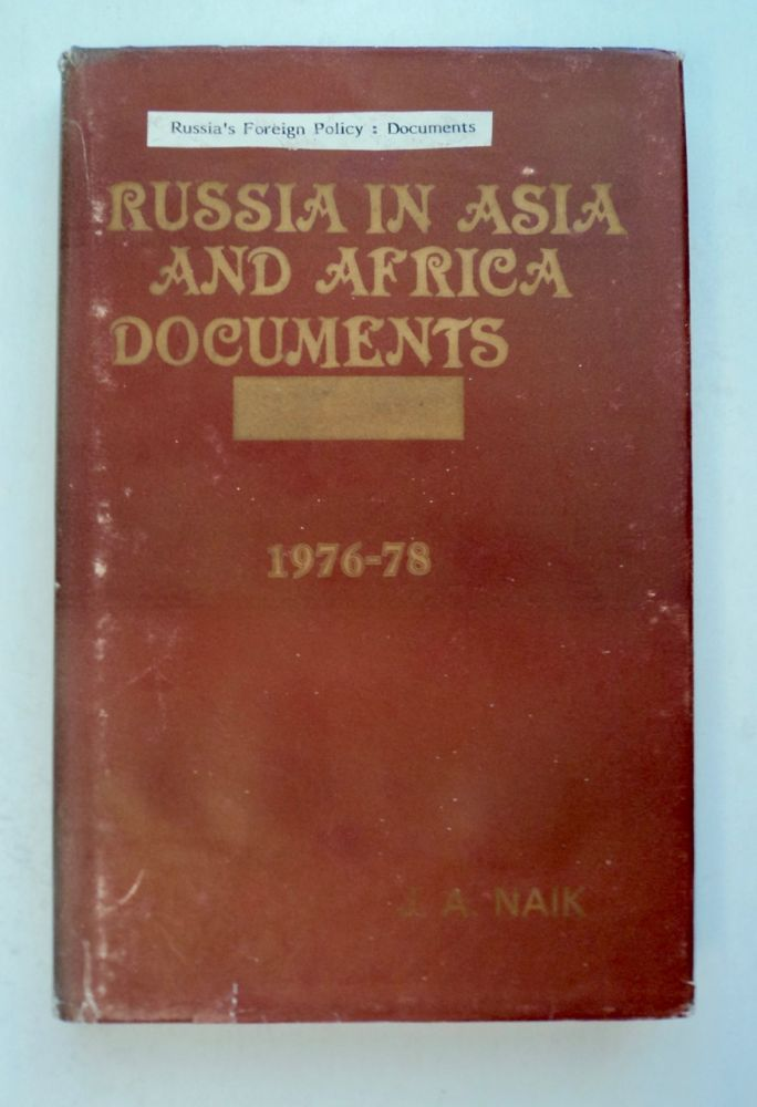 Russia in Asia & Africa: Documents 1976-1978. J. A. NAIK, ed.