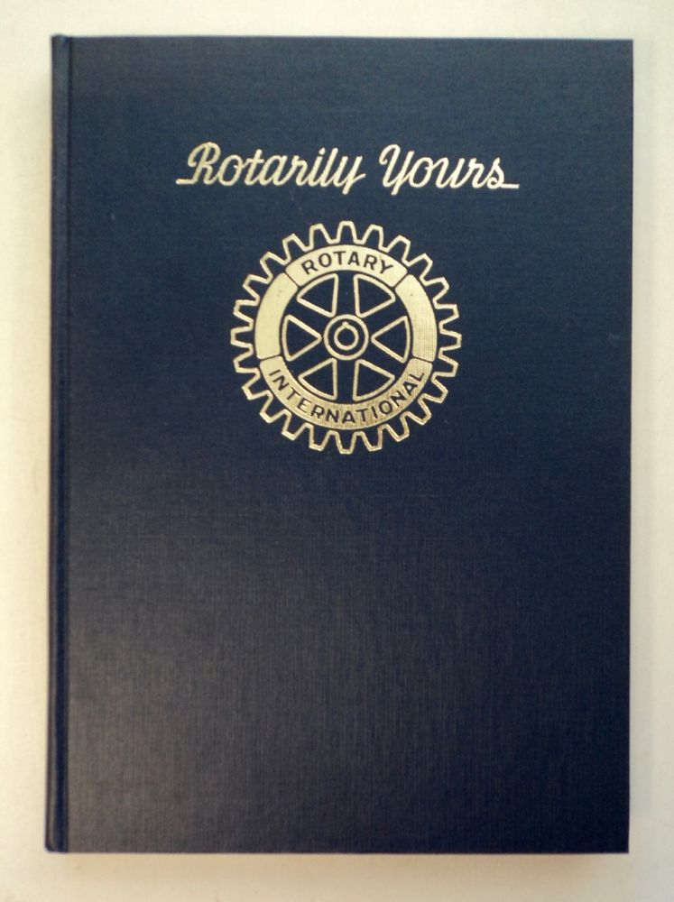 Rotarilly Yours: A History of the Rotary Club of Oakland. ROTARY CLUB OF OAKLAND.