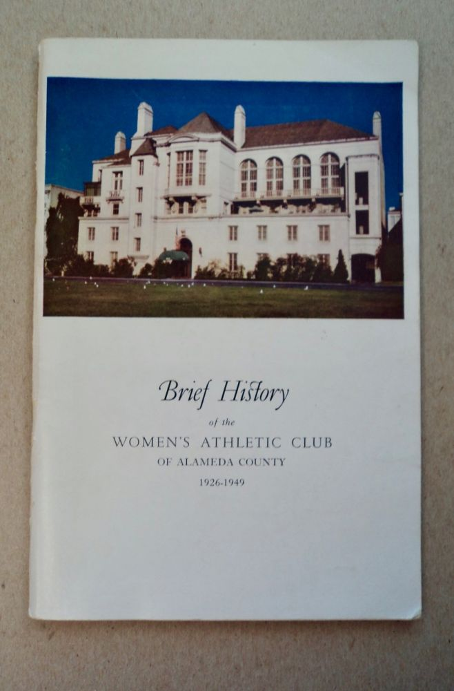 BRIEF HISTORY OF THE WOMEN'S ATHLETIC CLUB OF ALAMEDA COUNTY 1926-1929