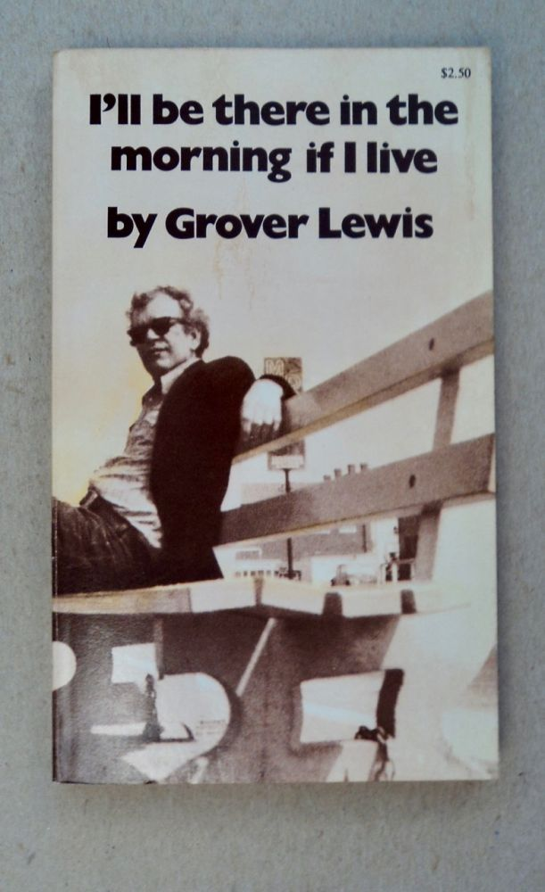 I'll Be There in the Morning If I Live. Grover LEWIS.