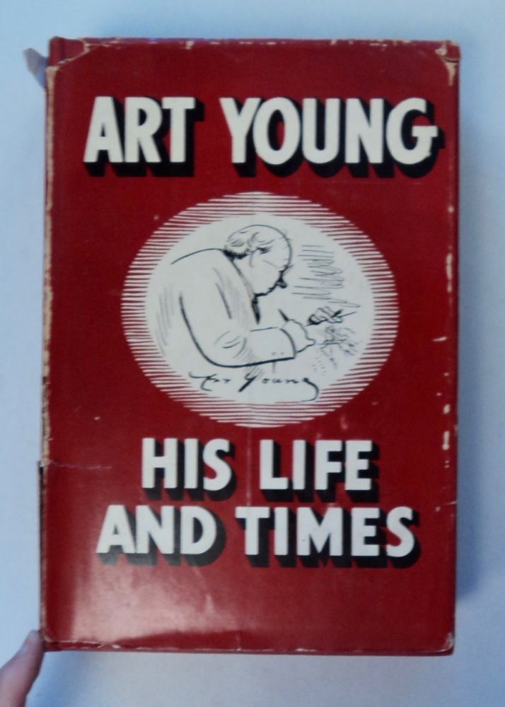 Art Young: His Life and Times. Art YOUNG.