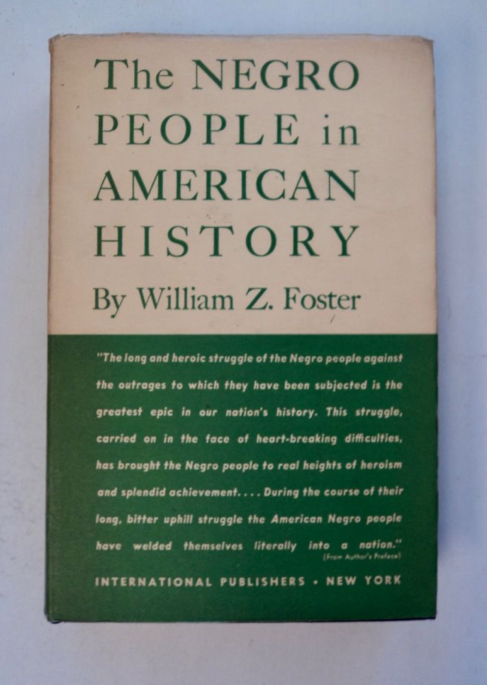 The Negro People in American History. William Z. FOSTER.