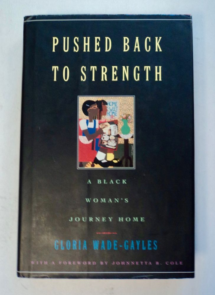 Pushed Back to Strength: A Black Woman's Journey Home. Gloria WADE-GAYLES.