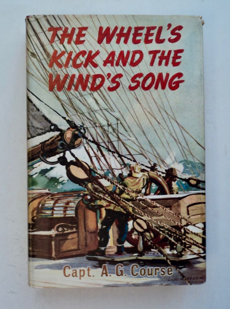 The Wheel's Kick and the Wind's Song. Capt. A. G. COURSE.