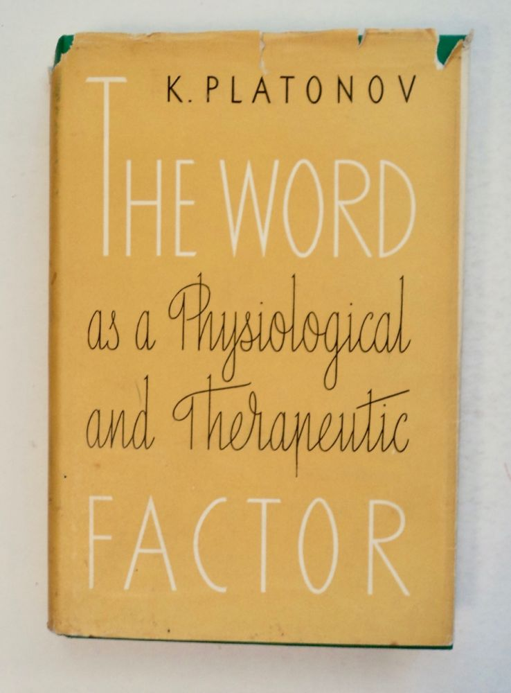 The World as a Physiological and Therapeutic Factor: The Theory and Practice of Psychotherapy According to I. P. Pavlov. K. I. PLATONOV.