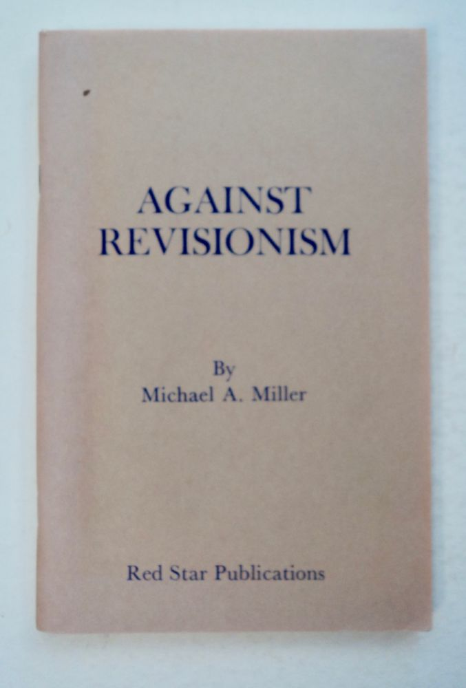 Against Revisionism. Michael A. MILLER.