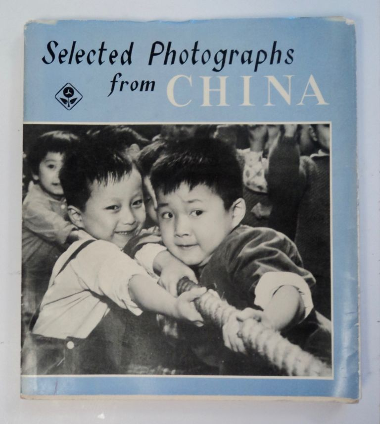SELECTED PHOTOGRAPHS FROM CHINA