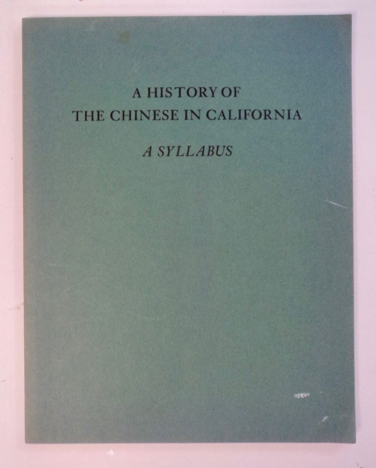 A History of the Chinese in California: A Syllabus. Thomas W. CHINN, ed.