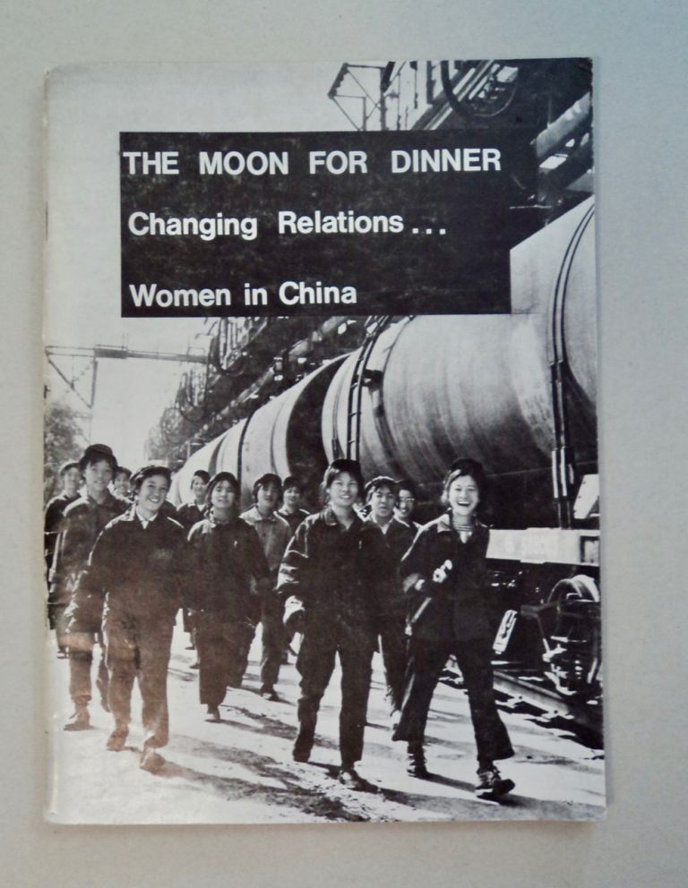The Moon for Dinner: Changing Relations ... Women in China. Sue O'SULLIVAN.