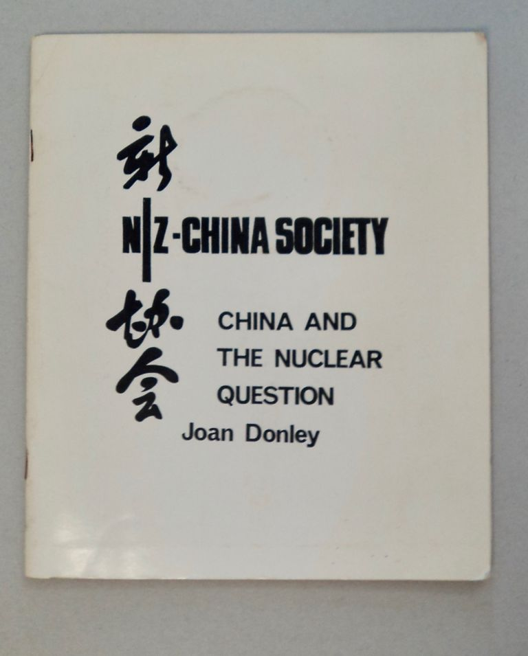 China and the Nuclear Question. Joan DONLEY.