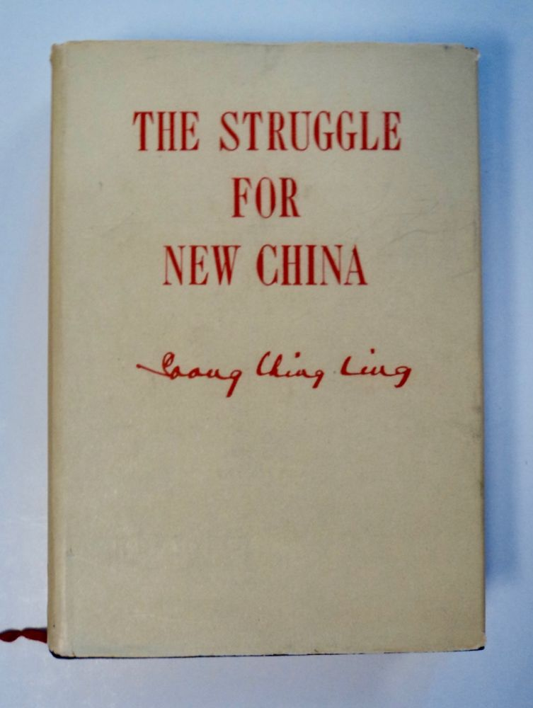 The Struggle for New China. SOONG Ching Ling.