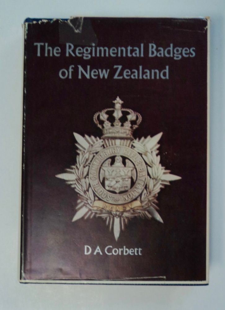 The Regimental Badges of New Zealand: Being a Concise and Illustrated History of the Badges Worn by the Militia, Volunteer and Territorial Corps Which Were the Proud Forerunners of the New Zealand Army. D. A. CORBETT.