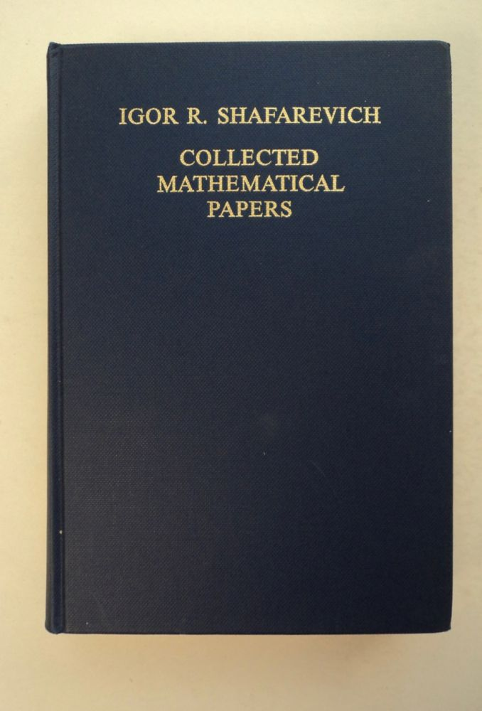 Collected Mathematical Papers. Igor R. SHAFAREVICH.