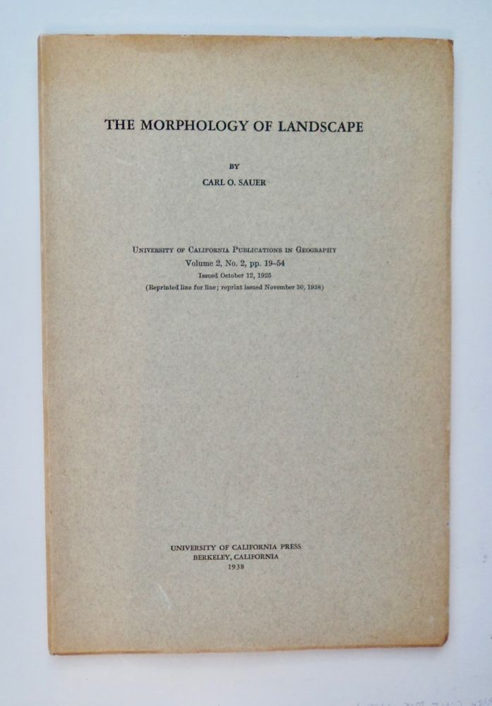 The Morphology of Landscape. Carl O. SAUER.