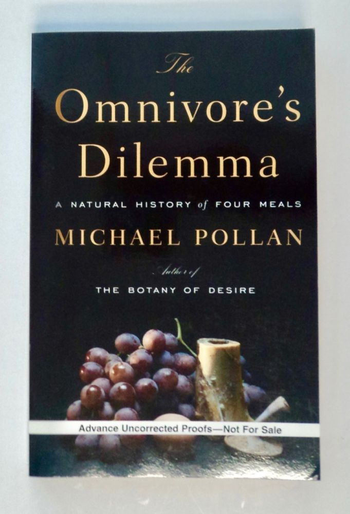 The Omnivore's Dilemma: A Natural History of Four Meals. Michael POLLEN.