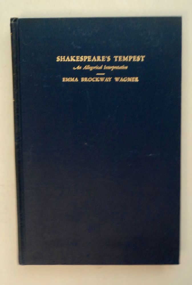 Shakespeare's The Tempest: An Allegorical Interpretation. Emma Brockway WAGNER.