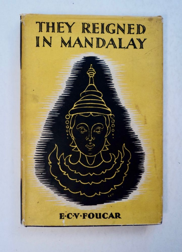 They Reigned in Mandalay. E. C. V. FOUCAR.