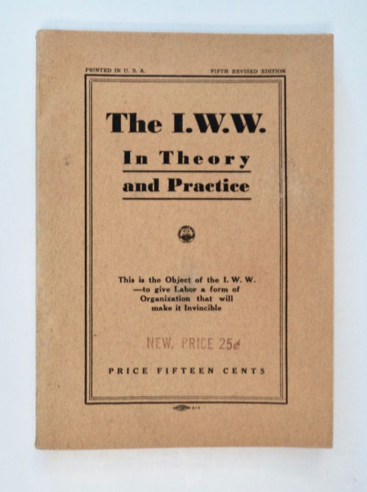 The I.W.W. in Theory and Practice. Justus EBERT.