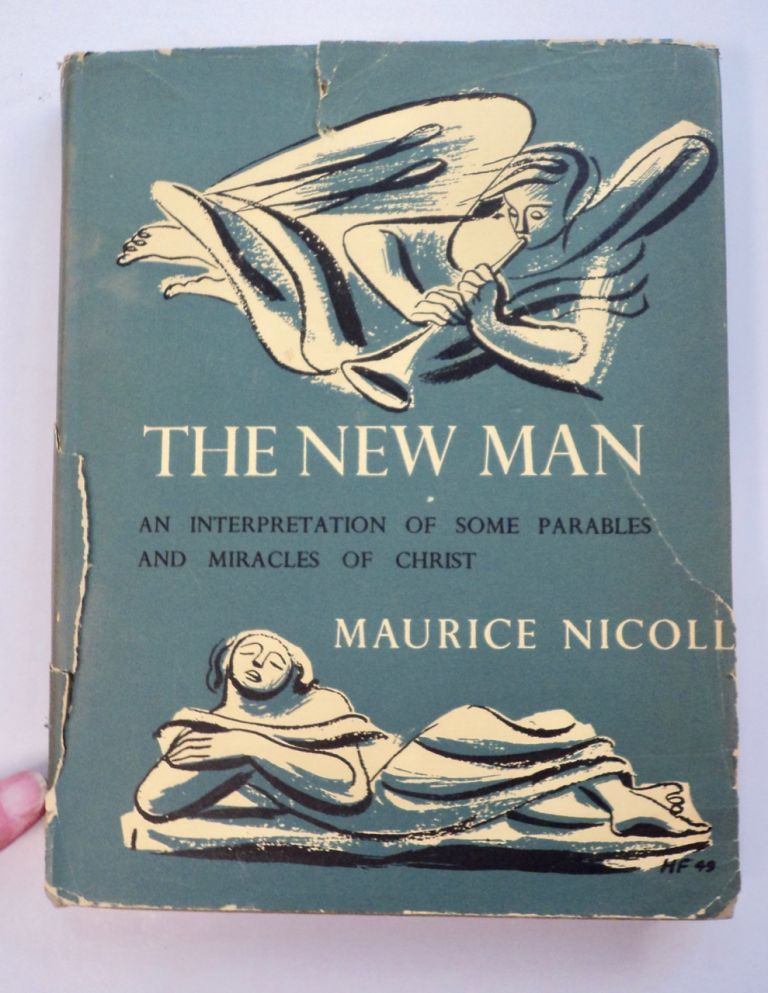 The New Man: An Interpretation of Some Parables and Miracles of Christ. Maurice NICOLL.
