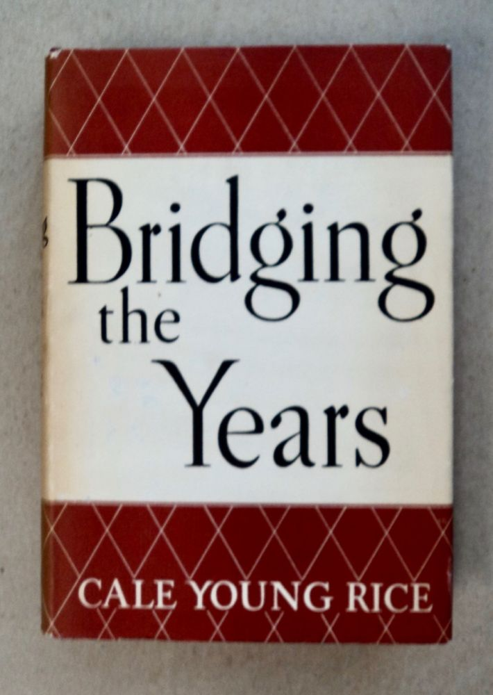 Bridging the Years. Cale Young RICE.