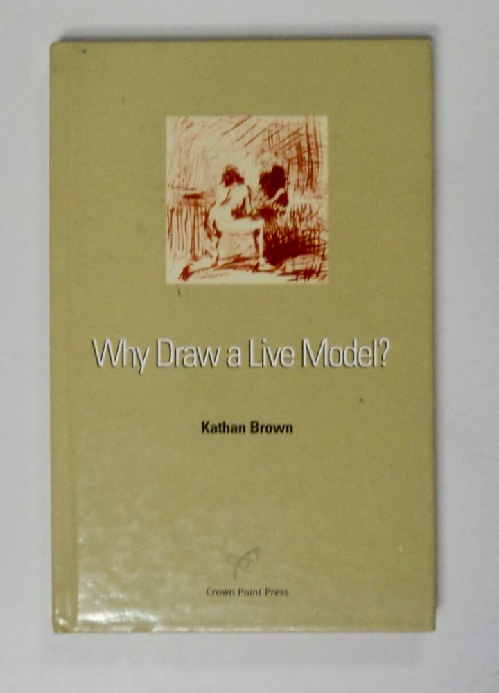 Why Draw a Live Model? Kathan BROWN.