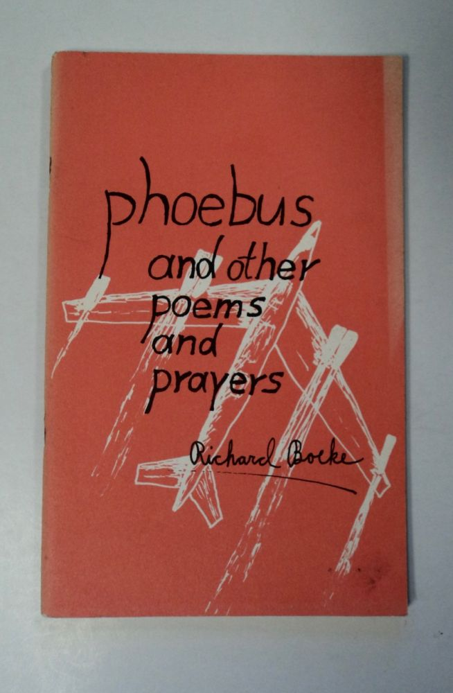 Phoebus and Other Poems and Prayers. Richard BOEKE.