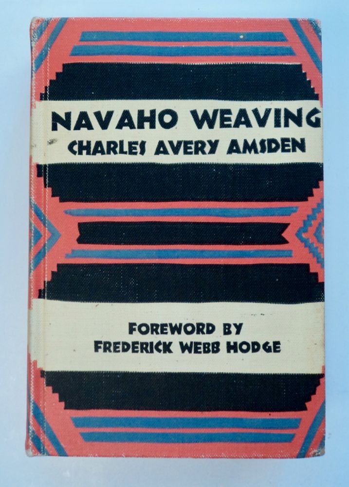 Navaho Weaving: Its Technique and History. Charles Avery AMSDEN.