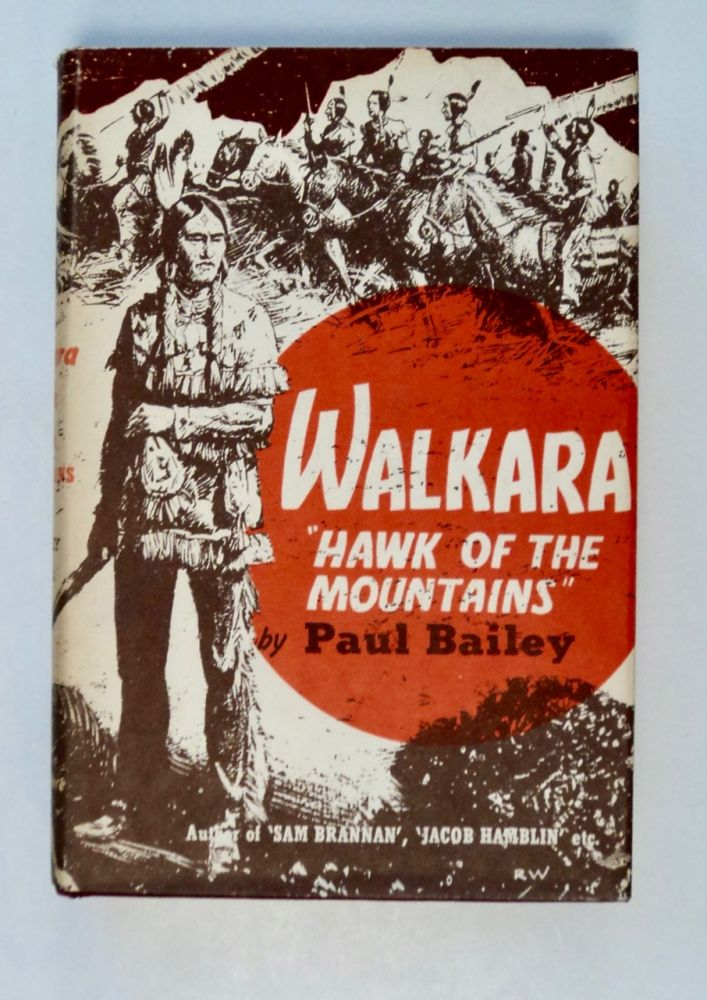 Walkara, Hawk of the Mountains. Paul BAILEY.