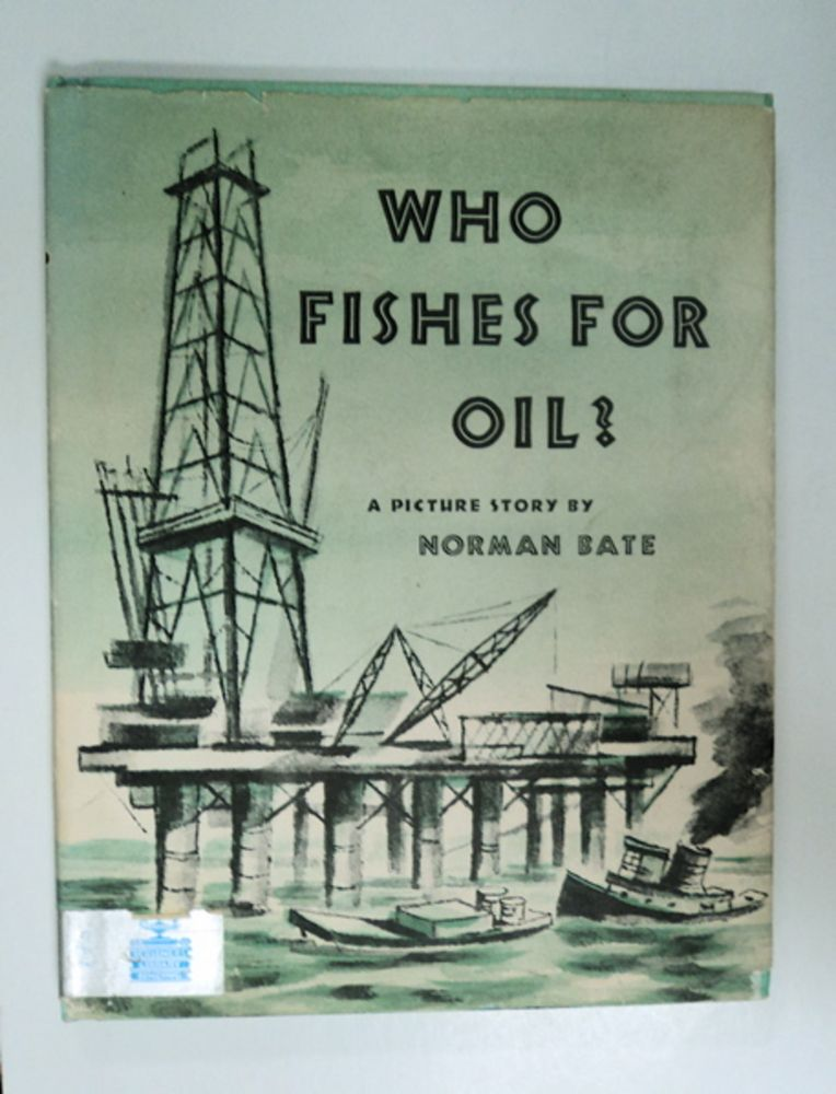 Who Fishes for Oil? Norman BATE.