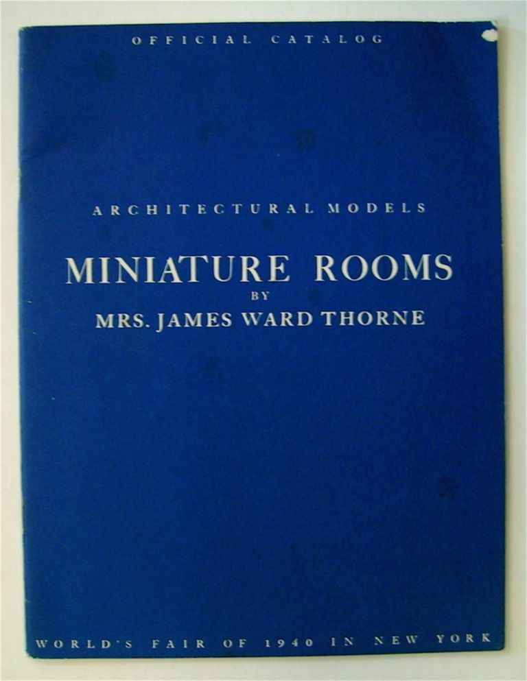 Architectural Models Miniature Rooms. Mrs. James Ward THORNE.