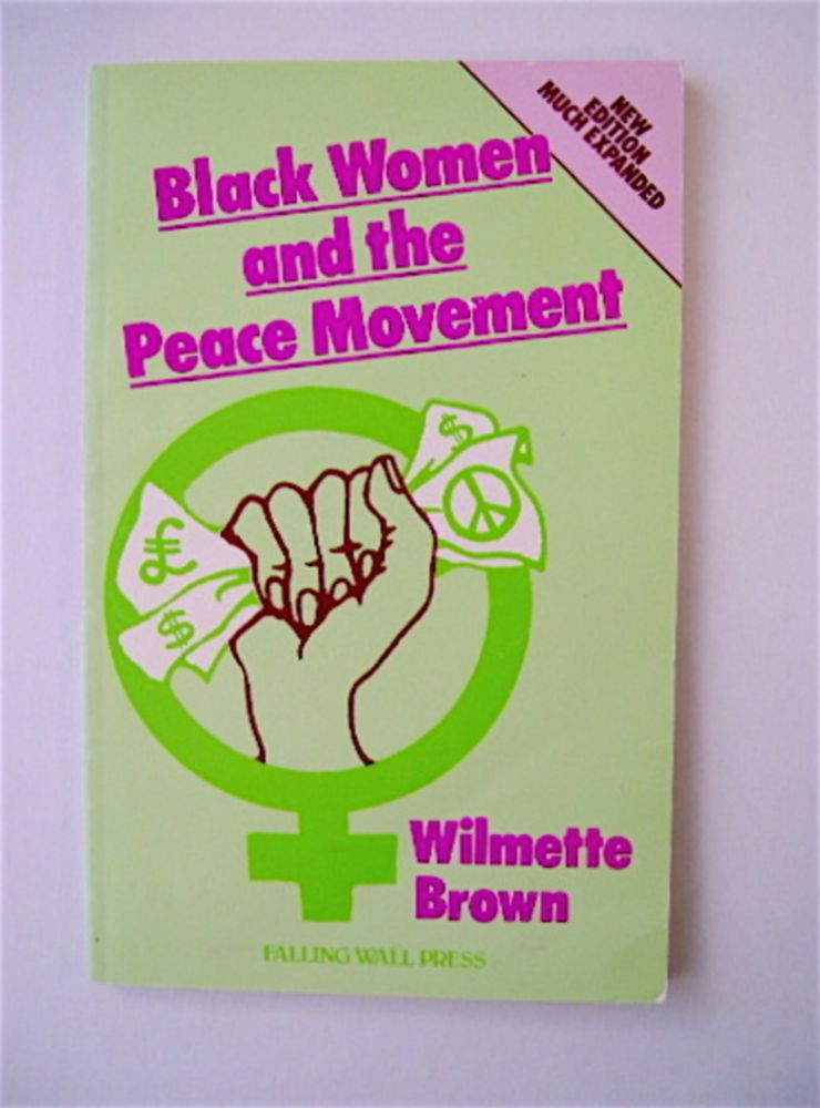 Black Women and the Peace Movement. Wilmette BROWN.