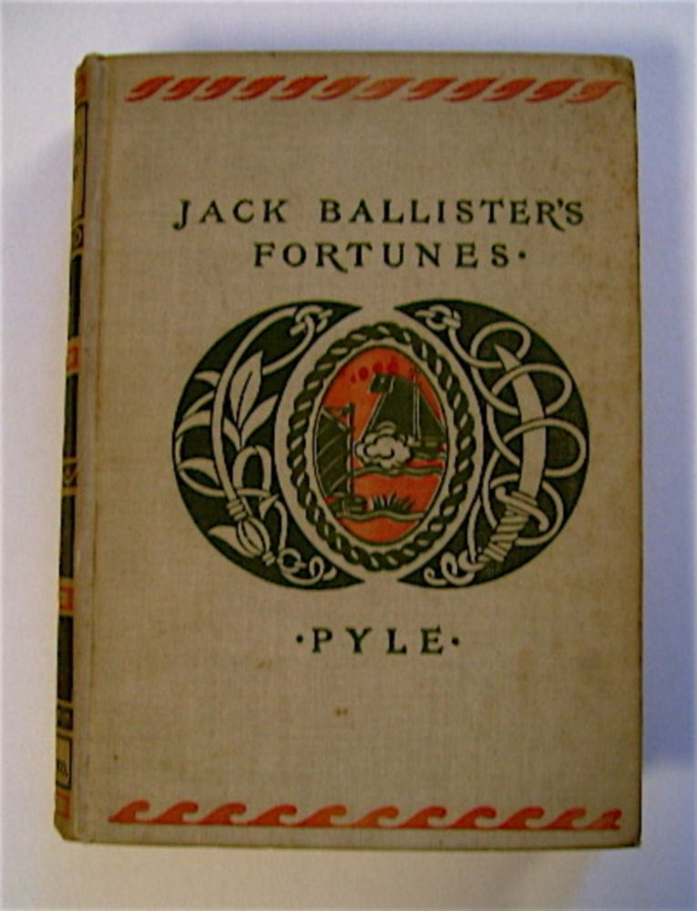 The Story of Jack Ballister's Fortunes. Howard PYLE.